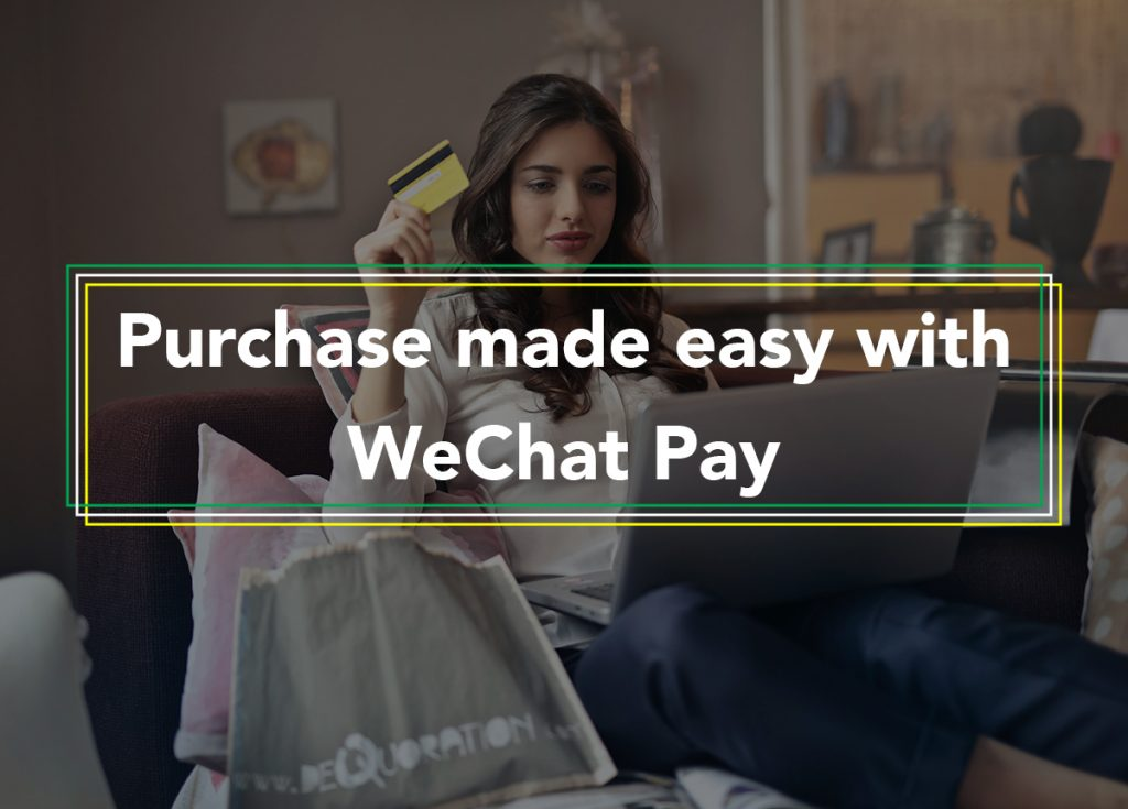 Purchase made easy with WeChat Pay